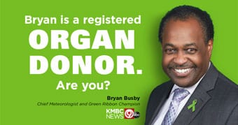 [click for video]: Bryan Busby, Green Ribbon Champion & KMBC-9 Chief Meteorologist, encourages others to join him in becoming a registered organ donor